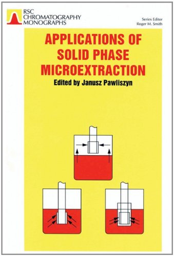 9780854045259: Applications of Solid Phase Microextraction (RSC Chromatography Monographs)
