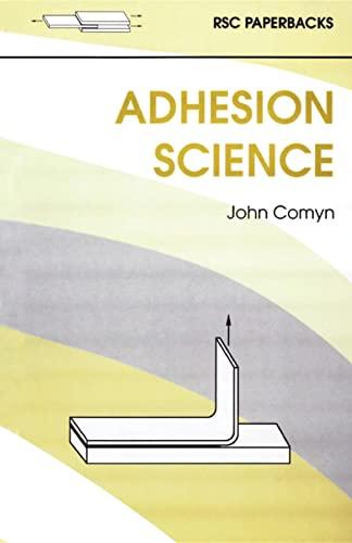 9780854045433: Adhesion Science: RSC (RSC Paperbacks)