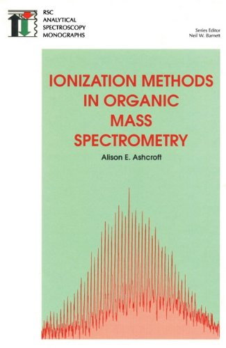 9780854045709: Ionization Methods in Organic Mass Spectrometry: RSC (RSC Analytical Spectroscopy Series)