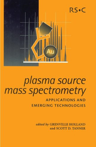 Plasma Source Mass Spectrometry: Applications and Emerging Technologies (Special Publications): ...