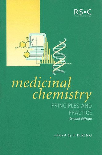 Medicinal Chemistry: Principles and Practice: King, Frank D