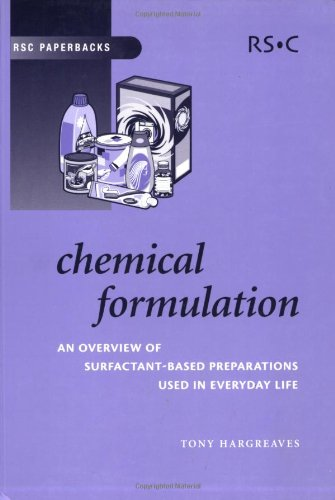 9780854046355: Chemical Formulation: An Overview of Surfactant Based Chemical Preparations Used in Everyday Life (RSC Paperbacks)