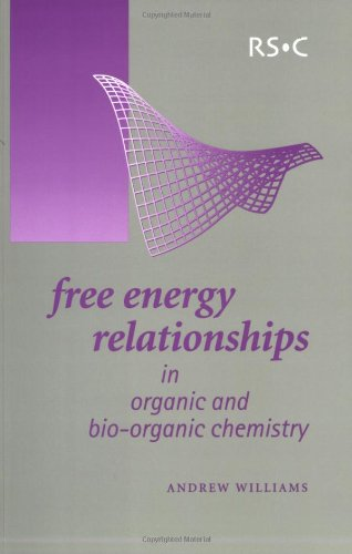 Free Energy Relationships in Organic and Bio-Organic: Williams, Andrew; Williams,