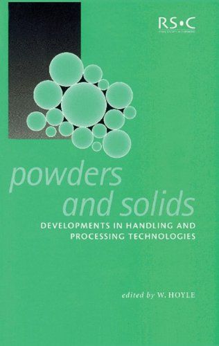 Powders And Solids : Developments In Handling And Processing Technologies