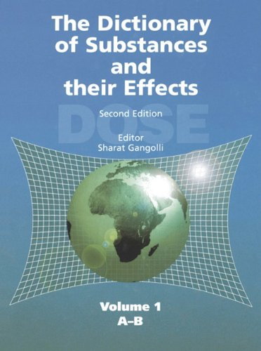 The Dictionary of Substances and Their Effects: Volume 1 (A-B): Gangolli, Sharat (edited by)