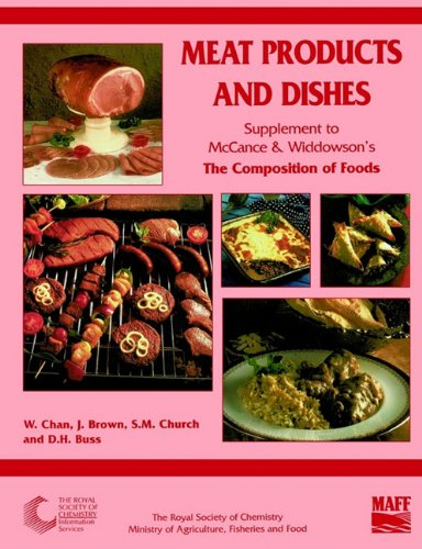 Meat Products and Dishes : Sixth Supplement to the Fifth Edition of McCance and Widdowson's ...