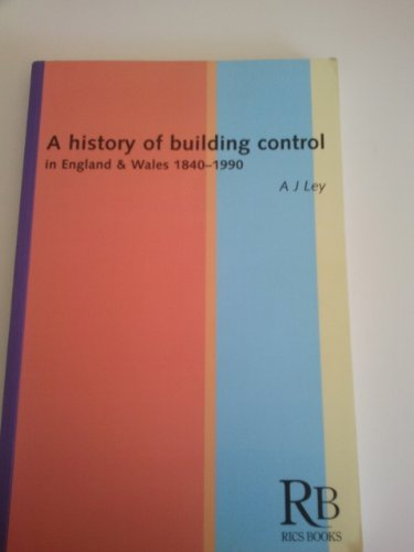 9780854066728: A History of Building Control in England and Wales 1840-1990