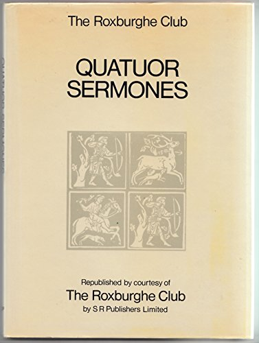 Quatuor Sermones Reprinted from the First Edition Printed By William Caxton at Westminster