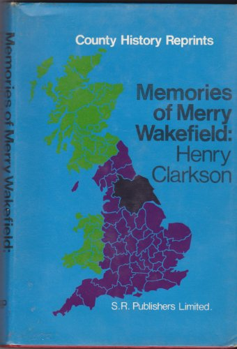 9780854095421: Memories of Merry Wakefield (County Historical Reprints)