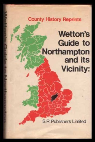 Wetton's Guide-Book to Northampton and Its Vicinity