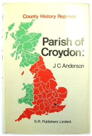 Short Chronicle Concerning the Parish of Croydon: Anderson, John Corbet
