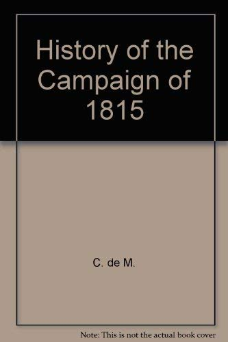 9780854096466: History of the Campaign of 1815