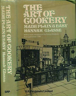 Art of Cookery Made Plain and Easy: Glasse, Hannah