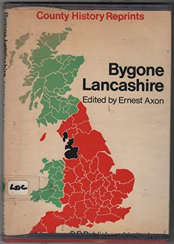 9780854097210: Bygone Lancashire (County Historical Reprints)