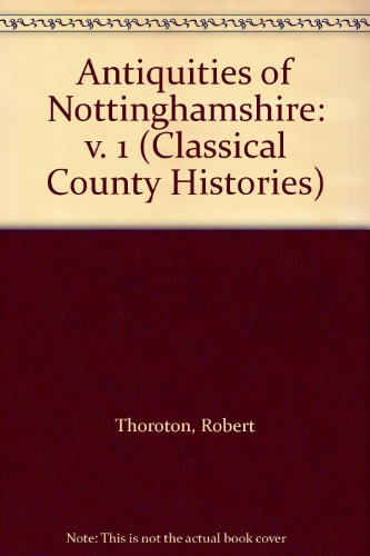 9780854097456: Antiquities of Nottinghamshire: v. 1 (Classical County Histories)