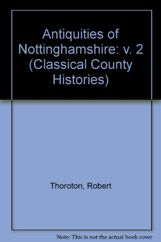 9780854097555: Antiquities of Nottinghamshire: v. 2 (Classical County Histories)