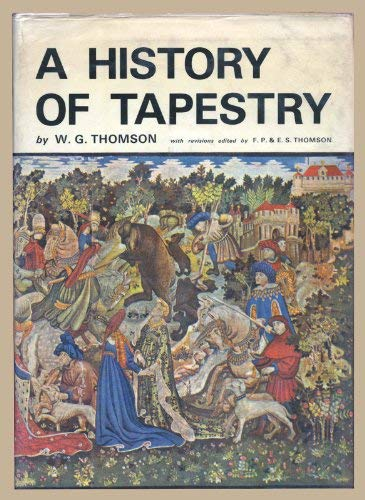 A History of Tapestry from the Earliest Times until the Present Day