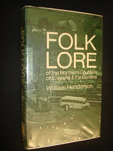 9780854098033: Folklore of the Northern Counties of England and the Borders