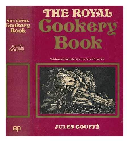 Royal Cookery Book: Jules Gouffe
