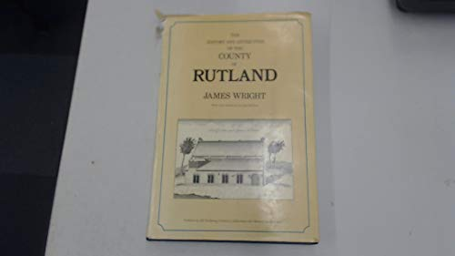 The History and Antiquities of the County of Rutland, with a new introduction by Jack Simmons.: ...