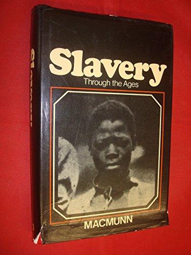 Slavery Through the Ages: Sir George MacMunn