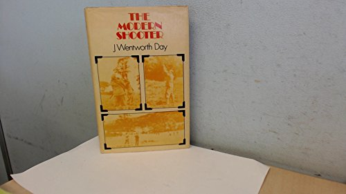 The Modern Shooter: Day, J. Wentworth