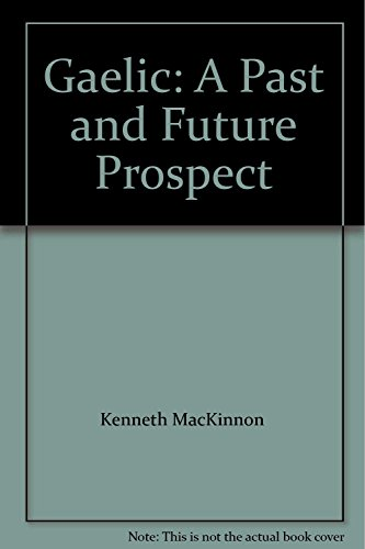 9780854110476: Gaelic: A Past and Future Prospect