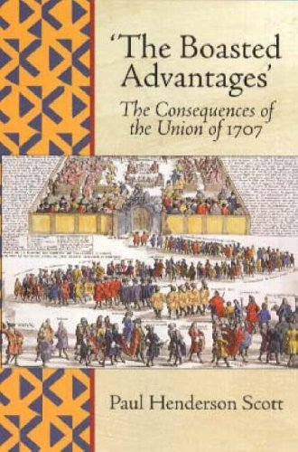 9780854110728: Boasted Advantages: The Consequences of the Union of 1707