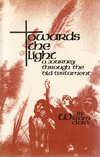 9780854124213: Towards the Light : A Journey Through the Old Testament