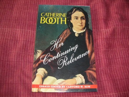 9780854125623: Catherine Booth- Her Continuing Relevance; a Collection of Essays
