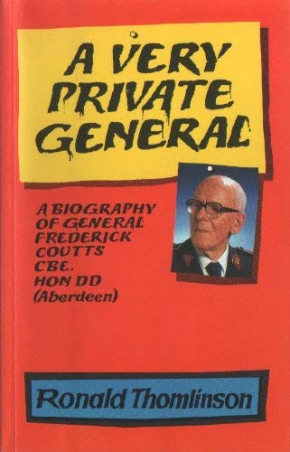 A Very Private General: A Biography of General Frederick Coutts, CBE, Hon DD (Aberdeen)