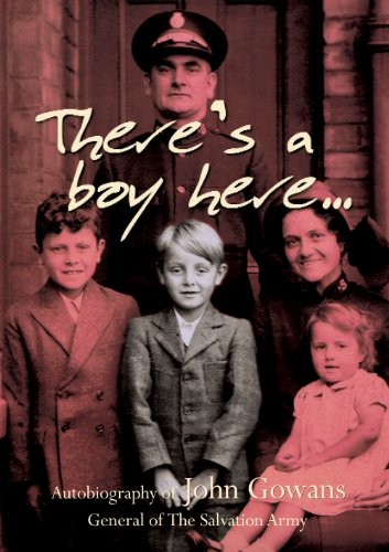 9780854126996: There's A Boy Here : Autobiography of John Gowans - General of The Salvation Army
