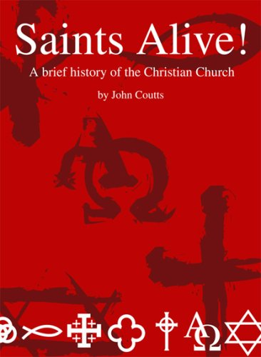 9780854127658: Saints Alive!: A Brief History of the Christian Church