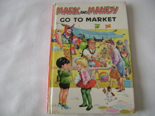 Mark and Mandy Go to Market: Leete-Hodge, Lornie