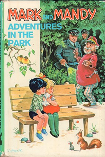 Mark and Mandy: Adventures in the Park: Lornie Leete-Hodge,M. Gray,G.