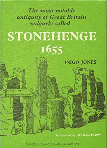 The Most Notable Antiquity of Great Britain, Vulgarly Called Stonehenge [1655]. Introductory note ...