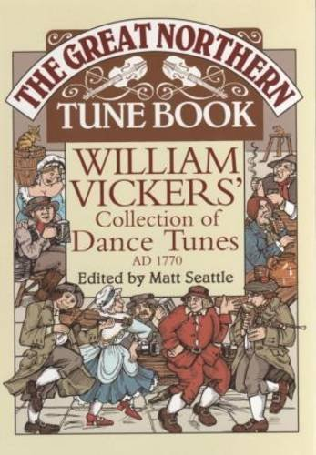 9780854182060: The Great Northern Tunebook: William Vickers' Collection of Dance Tunes, AD1770