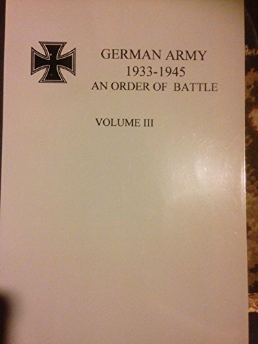 THE GERMAN ARMY 1933-1945: AN ORDER OF BATTLE VOLUME I