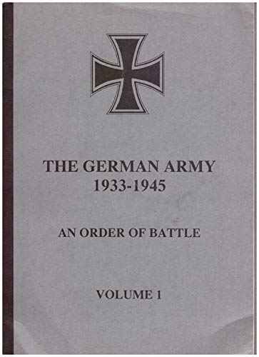 9780854200443: The German Army 1933-1945: An Order Of Battle (Volume I)