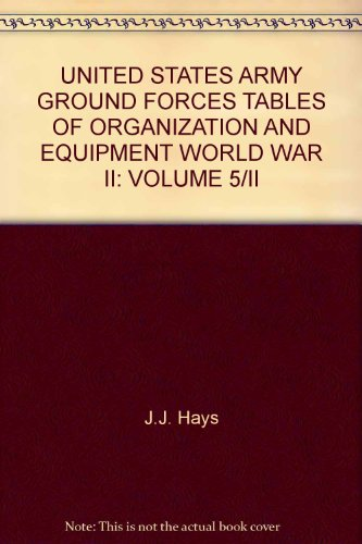 9780854200498: United States Army Ground Forces Tables or Organization and Equipment World War Ii the 10th Mountain Division 1942-1945 Volume 5/ii