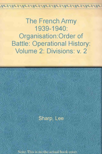 9780854201419: The French Army 1939-1940: Organisation:Order of Battle: Operational History: Volume 2: Divisions: v. 2