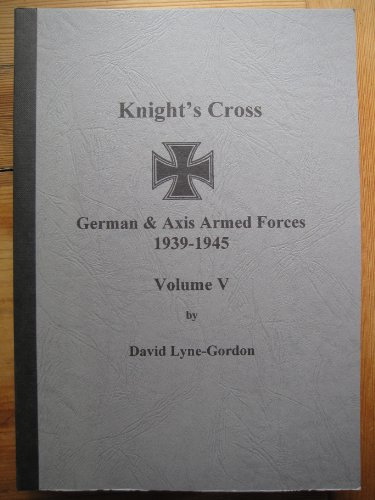 9780854202065: Knight's Cross: v. 5: German and Axis Armed Forces 1939-1945