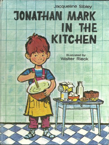 Jonathan Mark in the Kitchen (9780854212828) by Jacqueline Sibley