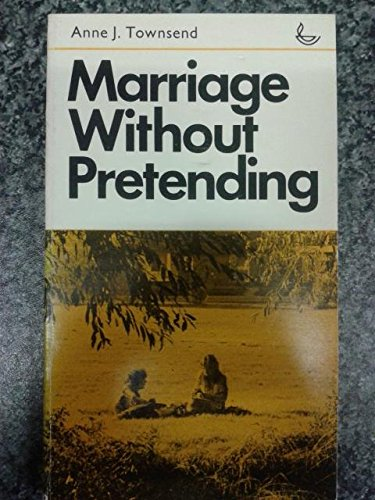Marriage Without Pretending: ANNE J. TOWNSEND