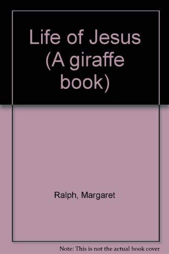 Life of Jesus (A giraffe book) (0854215093) by Margaret Ralph