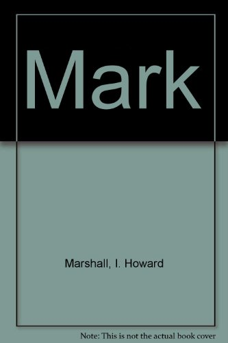 Mark (085421612X) by I.Howard Marshall
