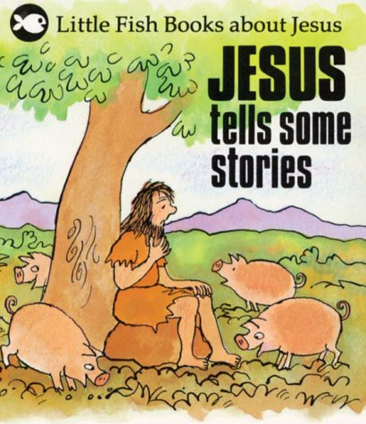 9780854219698: Jesus Tells Some Stories (Little fish books about Jesus)