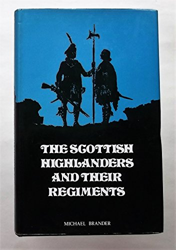 9780854220120: Scottish Highlanders and Their Regiments