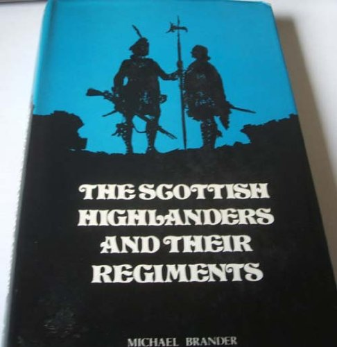 9780854220120: The Scottish Highlanders and Their Regiments