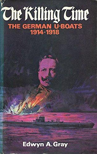9780854220700: The Killing Time: German U-Boats, 1914-18